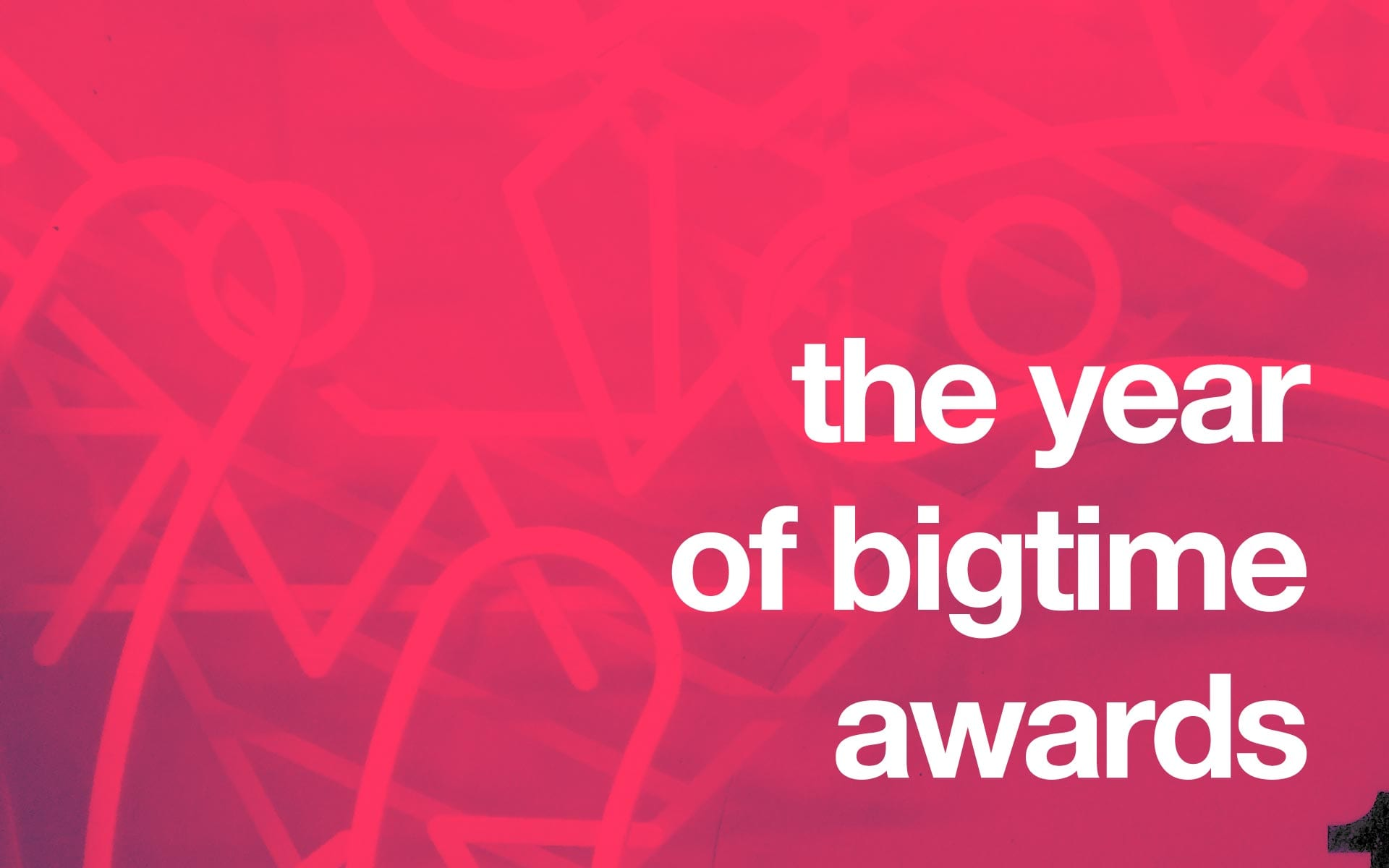 The Year of Bigtime Awards